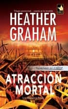 Atracción mortal ebook by Heather Graham