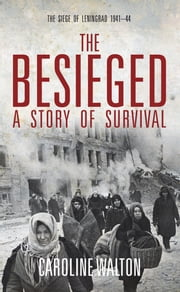 The Besieged - A Story of Survival ebook by Caroline Walton