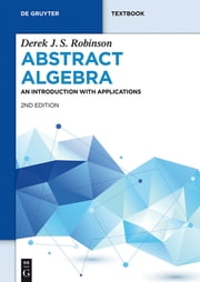Abstract Algebra - An Introduction with Applications ebook by Derek J.S. Robinson