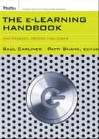 The e-Learning Handbook ebook by Saul Carliner,Patti Shank