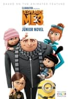 Despicable Me 3: The Junior Novel ebook by Sadie Chesterfield