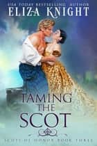 Taming the Scot ebook by Eliza Knight