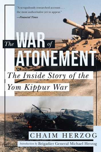 The War of Atonement - The Inside Story of the Yom Kippur War eBook by Chaim Herzog