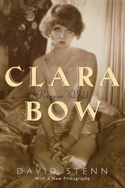Clara Bow - Runnin' Wild ebook by David Stenn