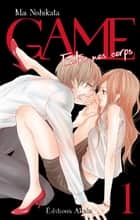 GAME - Entre nos corps - Intégrale tome 1 eBook by Mai Nishikata