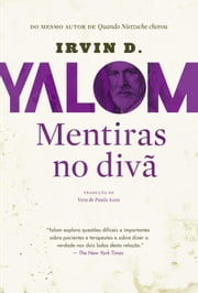 Mentiras no Divã eBook by Irvin D. Yalom, Vera de Paula Assis