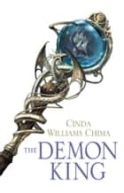 The Demon King (The Seven Realms Series, Book 1) ebook by Cinda Williams Chima