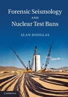 Forensic Seismology and Nuclear Test Bans ebook by Alan Douglas