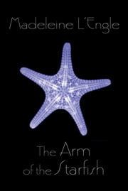 The Arm of the Starfish ebook by Madeleine L'Engle