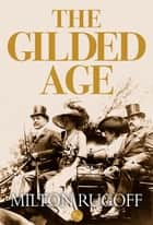 The Gilded Age ebook by