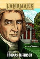 Meet Thomas Jefferson eBook by Marvin Barrett, Pat Fogarty