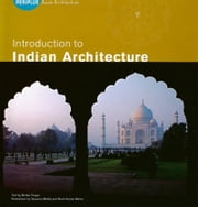 Introduction to Indian Architecture ebook by Bindia Thapar,Surat Kumar Manto,Suparna Bhalla