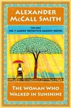 The Woman Who Walked in Sunshine ebook by Alexander McCall Smith