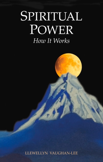 Spiritual Power - How It Works ebook by Llewellyn Vaughan-Lee