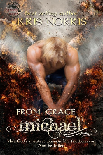 Michael - From Grace, #2 ebook by Kris Norris