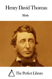 Works of Henry David Thoreau ebook by Kobo.Web.Store.Products.Fields.ContributorFieldViewModel