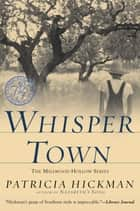 Whisper Town ebook by Patricia Hickman
