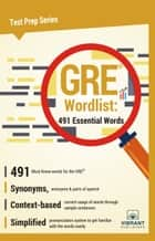 GRE Wordlist: 491 Essential Words ebook by Vibrant Publishers