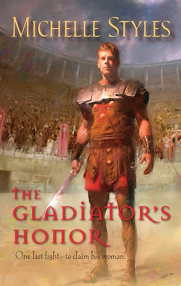 The Gladiator's Honor ebook by Michelle Styles