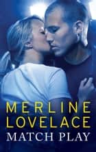 Match Play ebook by Merline Lovelace