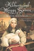 Alchemy and Meggy Swann ebook by Karen Cushman