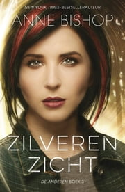 Zilveren zicht ebook by Anne Bishop