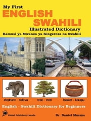 BEGINNER'S DICTIONARY FOR ENGLISH AND SWAHILI ebook by Muema, Daniel Mutuvi