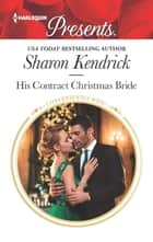His Contract Christmas Bride ebook by Sharon Kendrick