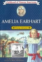 Amelia Earhart ebook by Beatrice Gormley,Meryl Henderson