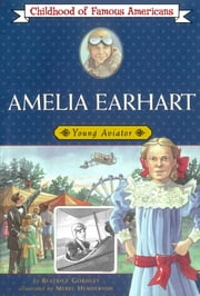 Amelia Earhart - Young Aviator ebook by Beatrice Gormley,Meryl Henderson