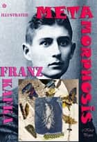 Metamorphosis - {Illustrated} ebook by Franz Kafka, Ian Johnston