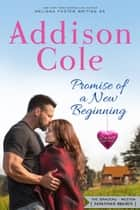 Promise of a New Beginning ebook by Addison Cole
