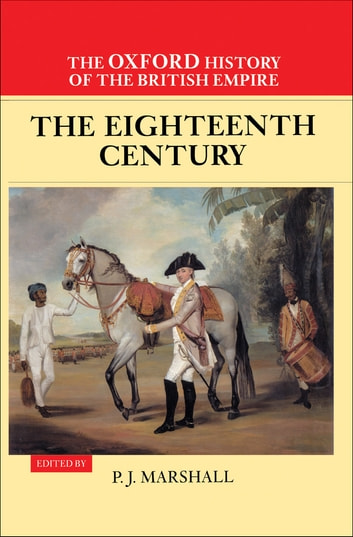 The Oxford History of the British Empire: Volume II: The Eighteenth Century ebook by Alaine Low,Wm. Roger Louis