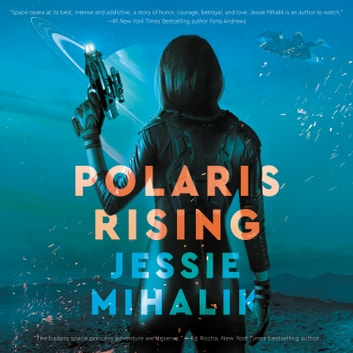 Polaris Rising - A Novel audiobook by Jessie Mihalik