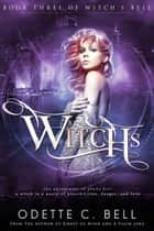 Witch's Bell Book Three ebook by Odette C. Bell