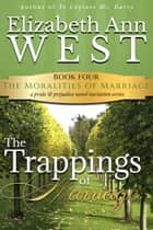 The Trappings of Marriage - a Pride and Prejudice Novel Variation ebook by Elizabeth Ann West