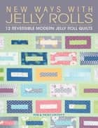 New Ways with Jelly Rolls ebook by Pam Lintott,Nicky Lintott