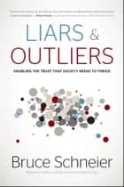 Liars and Outliers ebook by Bruce Schneier