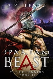 Spartan Beast ebook by P.K. Lentz