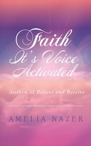 Faith—It's Voice Activated ebook by Amelia Nazer