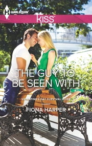 The Guy to Be Seen With ebook by Fiona Harper
