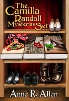 The Camilla Randall Mysteries Box Set - Books 1-3 ebook by Anne R. Allen