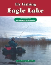 Fly Fishing Eagle Lake - An excerpt from Fly Fishing California ebook by Ken Hanley