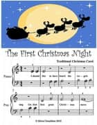 First Christmas Night - Beginner Tots Piano Sheet Music ebook by Silver Tonalities