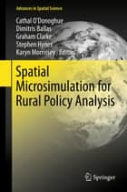 Spatial Microsimulation for Rural Policy Analysis ebook by Cathal O'Donoghue, Dimitris Ballas, Graham Clarke,...