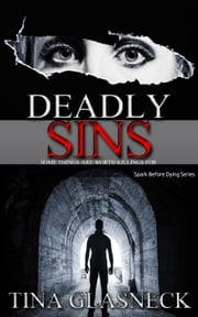 Deadly Sins - The Spark Before Dying, #2 ebook by Tina Glasneck