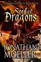 Soul of Dragons ebook de Jonathan Moeller