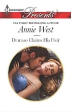Damaso Claims His Heir ebook by Annie West