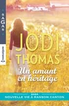 Un amant en héritage ebook by Jodi Thomas