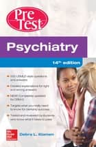Psychiatry PreTest Self-Assessment And Review, 14th Edition ebook by Debra L. Klamen, Philip Pan